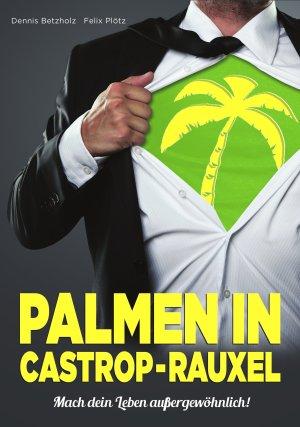 Palmen in Castrop-Rauxel von Keynote-Speaker Felix Plötz